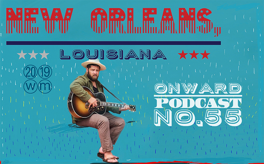 Podcast #55 New Orleans