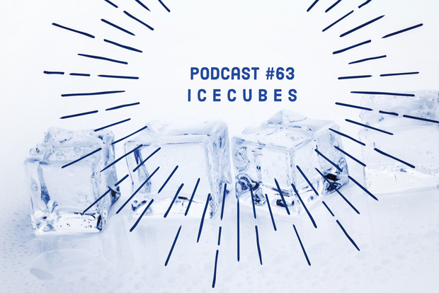 Podcast #63 / ICECUBES + Live Song